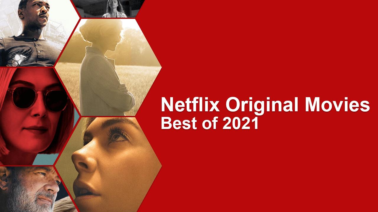 meilleurs films originaux netflix de 2021